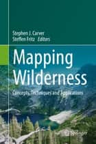 Mapping Wilderness ebook by Stephen J. Carver,Steffen Fritz