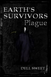 Earth's Survivors Plague ebook by Wendell Sweet