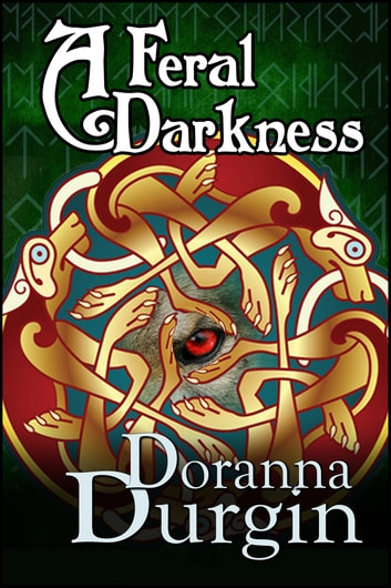 A Feral Darkness ebook by Doranna Durgin