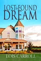 Lost and Found Dream ebook by Lois Carroll