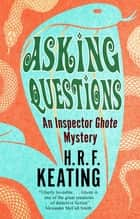 Asking Questions ebook by H. R. F. Keating, Vaseem Khan