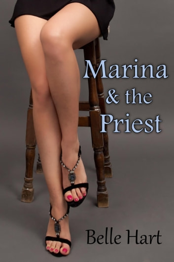 Marina & the Priest ebook by Belle Hart
