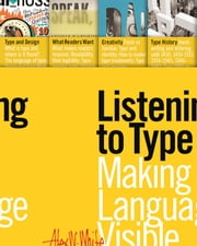 Listening to Type - The Art of Making Language Visible ebook by Alex W. White