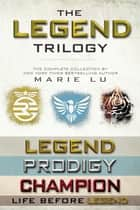 The Legend Trilogy Collection ebook by Marie Lu