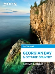 Moon Spotlight Georgian Bay & Cottage Country ebook by Carolyn B. Heller