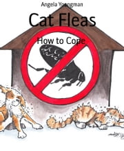 Cat Fleas - How to Cope ebook by Angela Youngman
