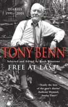 Free At Last ebook by Tony Benn