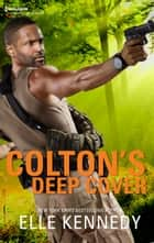Colton's Deep Cover - A Romantic Suspense ebook by Elle Kennedy