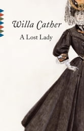 A Lost Lady ebook by Willa Cather
