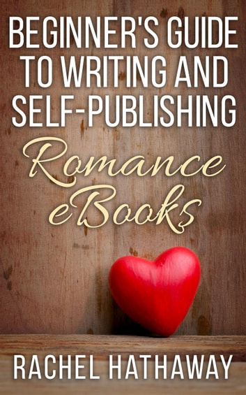 Beginner 39 S Guide To Writing And Self Publishing Romance