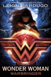 Wonder Woman: Warbringer ebook by Leigh Bardugo