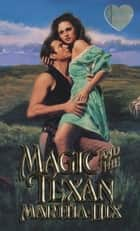 Magic and the Texan ebook by Martha Hix