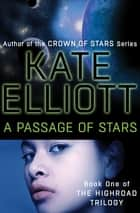 A Passage of Stars ebook by Kate Elliott