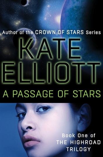 A Passage Of Stars Ebook By Kate Elliott 9781480435278 Rakuten Kobo