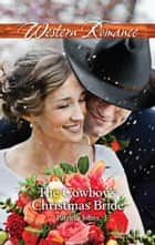 The Cowboy's Christmas Bride ebook by Patricia Johns