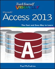 Teach Yourself VISUALLY Access 2013 ebook by Paul McFedries