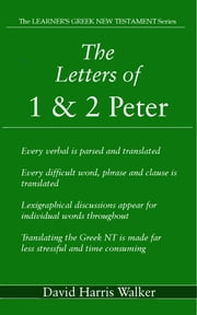 The Letters of 1 & 2 Peter ebook by David Harris Walker