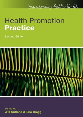 Health Promotion Practice ebook by Will Nutland,Liza Cragg