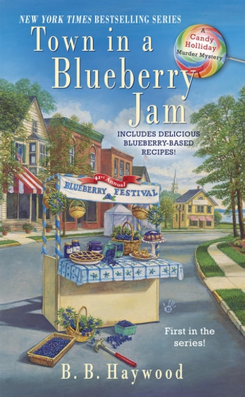 Town In a Blueberry Jam - A Candy Holliday Murder Mystery ebook by B. B. Haywood