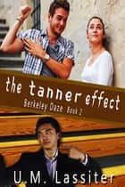 The Tanner Effect - Book 2 ebook by U.M. Lassiter