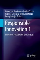 Responsible Innovation 1 - Innovative Solutions for Global Issues ebook by