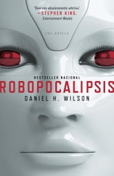 Robopocalipsis ebook by Daniel Wilson