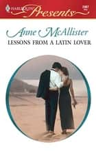 Lessons from a Latin Lover ebook by Anne McAllister