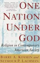 One Nation Under God ebook by Barry Kosmin