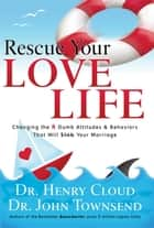Rescue Your Love Life ebook by Henry Cloud