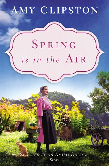 Spring Is in the Air - An Amish Story ebook by Amy Clipston
