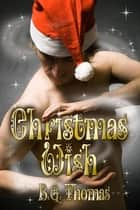 Christmas Wish ebook by B.G. Thomas