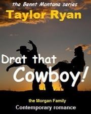 Drat that Cowboy! ebook by Taylor Ryan