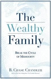 The Wealthy Family ebook by Chase Chandler
