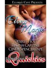 Elven Magic ebook by Regina Carlysle; Desiree Holt; Cindy Spencer Pape