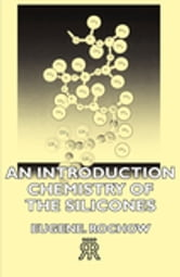 An Introduction Chemistry Of The Silicones ebook by Eugene G. Rochow