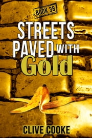 Book 38: Streets Paved with Gold ebook by Clive Cooke