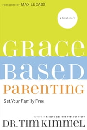 Grace-Based Parenting ebook by Tim Kimmel