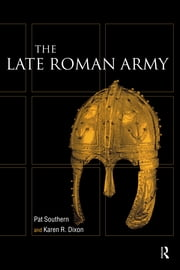 Late Roman Army ebook by Karen R. Dixon,Pat Southern