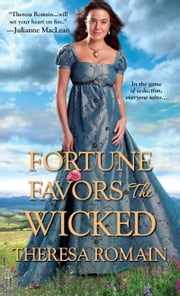 Fortune Favors the Wicked ebook by Theresa Romain