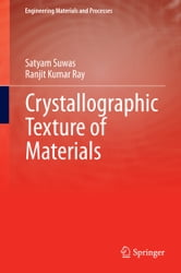 Crystallographic Texture of Materials ebook by Satyam Suwas,Ranjit Kumar Ray