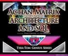 Actian Matrix (Formely ParAccel) - Architecture and SQL ebook by Tom Coffing,Ed Bernier