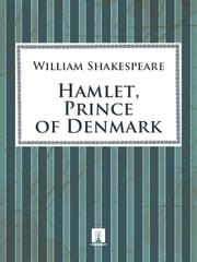 Hamlet, Prince of Denmark ebook by Shakespeare William