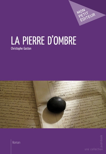 La Pierre d'ombre ebook by Christophe Gaston