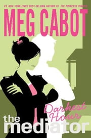 The Mediator #4: Darkest Hour ebook by Meg Cabot