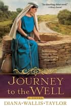 Journey to the Well ebook by Diana Wallis Taylor