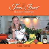 Teen Feast, The Easy Challenge ebook by Lisa Farrell