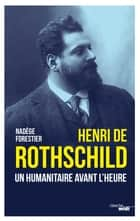 Henri de Rothschild ebook by Nadège FORESTIER