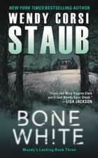 Bone White - Mundy's Landing Book Three ebook by Wendy Staub