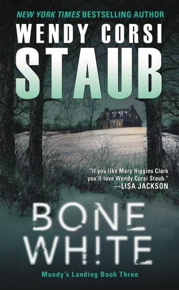 Bone White - Mundy's Landing Book Three ebook by Wendy Corsi Staub