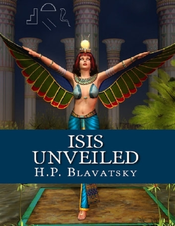 Isis Unveiled ebook by H.P. Blavatsky